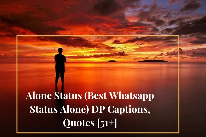 Alone Status Best Whatsapp Status Alone Dp Captions Quotes 51